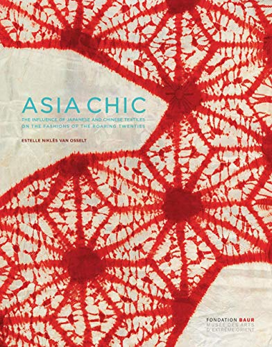 Asia Chic: The Influence of Japanese and Chinese Textiles on the Fashions of the Roaring Twenties -