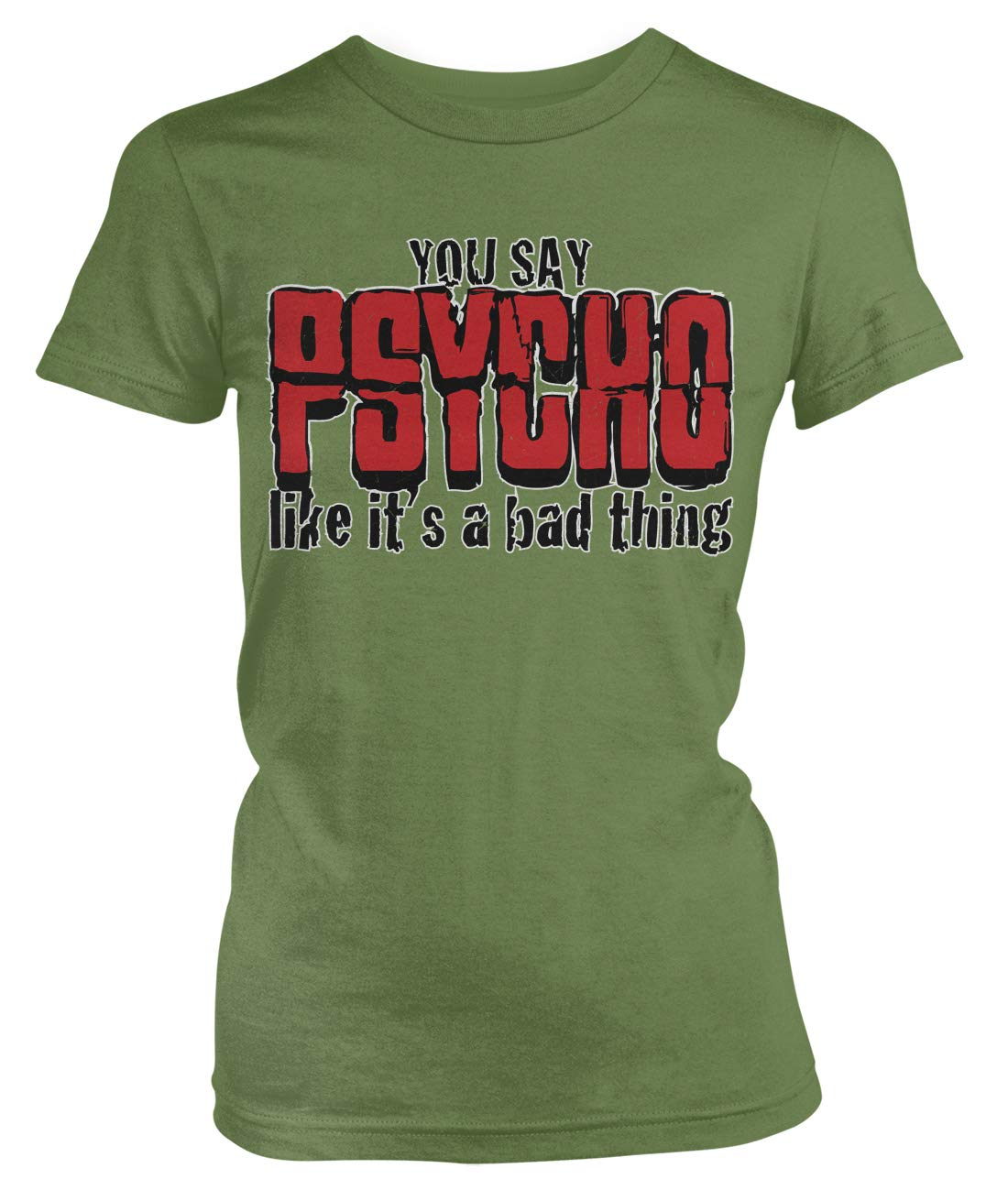 You Say Psycho Like It S A Bad Thing T Shirt 6245