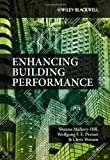 Enhancing Building Performance, Shauna Mallory-Hill and Wolfgang F. E. Preiser, 0470657596