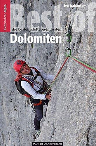 Best of Dolomiten: Die besten Klettereien in den Dolomiten Taschenbuch – 22. Juni 2018 Ivo Rabanser Panico Alpinverlag 3956110854 Reiseführer Sport / Europa