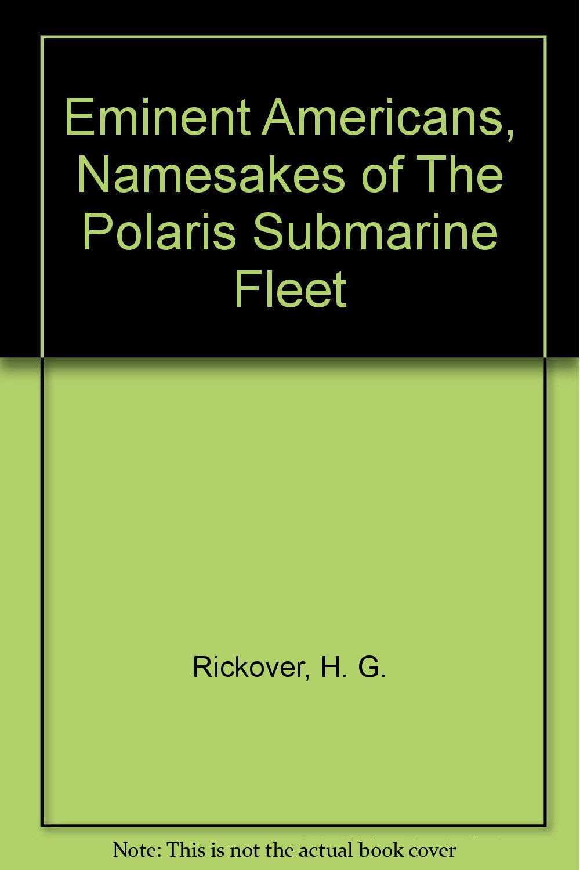 Eminent Americans: Namesakes of the Polaris Submarine Fleet