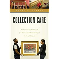 Collection Care: An Illustrated Handbook for the Care and Handling of Cultural Objects