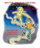 DON'T BE AFRAID OF THE DARK: SKATING ON MOONBEAMS