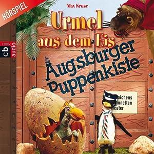 Urmel aus dem Eis (Augsburger Puppenkiste) Hörspiel