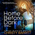 Home Before Dark: Carolina Moon, Book 1 Audiobook by Christy Barritt Narrated by Caroline McLaughlin