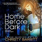 Home Before Dark: Carolina Moon, Book 1 | Christy Barritt