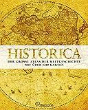 Historica: Der große Atlas der Weltgeschichte - Mit über 1200 Karten