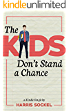 The Kids Don't Stand a Chance: Growing Up in Teach For America (Kindle Single)