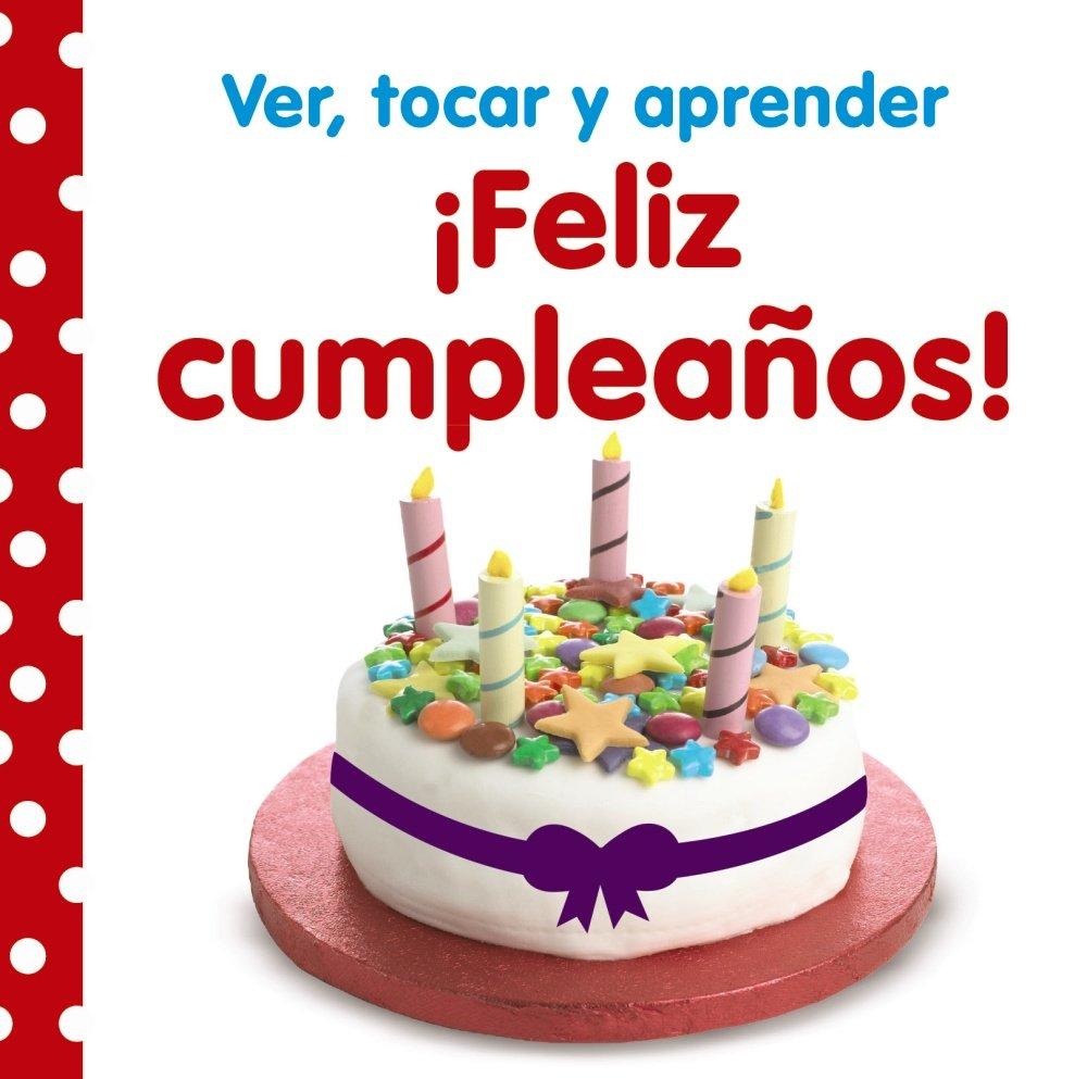 Ver, tocar y aprender: ¡Feliz cumpleaños! (Spanish Edition ...