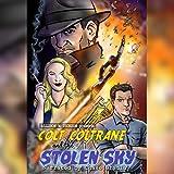 Colt Coltrane and the Stolen Sky: The Colt Coltrane Series, Book 3