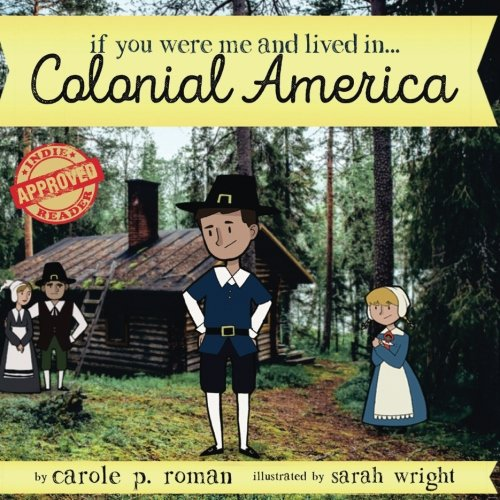 If You Were Me and Lived in...Colonial America (An Introduction