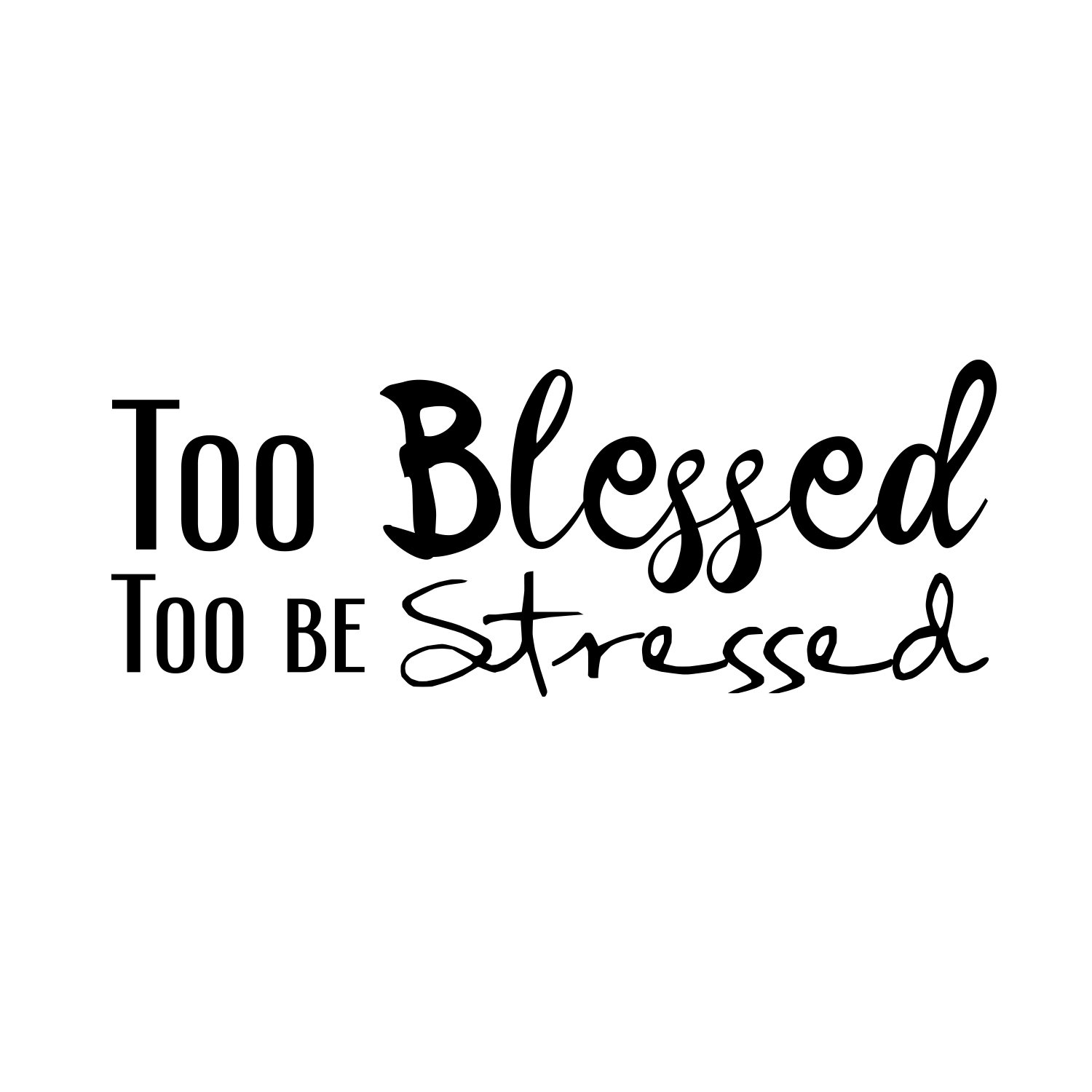 Vinyl Wall Art Decal - Too Blessed to Be Stressed - 23'' x 18'' - Home Decor Bedroom Living Room Office Work Insirational Motivational Sayings - Removable Sticker Decals Cursive Lettering