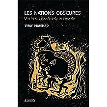 Nations obscures (Les): Une histoire populaire du tiers monde