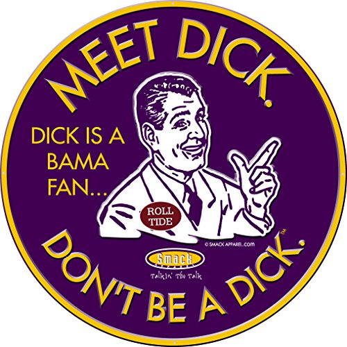 Smack Apparel LSU Football Fans. Don't Be A Dick. (Anti-Alabama) Embossed Metal Man Cave ()