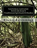 Natural Satanic Witchcraft, Kindra Ravenmoon, 147832547X