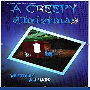 A Creepy Christmas: 5 Creepy Stories to Give You Shivers at the Fireplace Audiobook