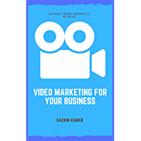 VIDEO MARKETING FOR YOUR BUSINESS: The beginners guide to video marketing for your business, attract More Prospects & Sales (English Edition)