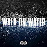 Walk On Water [feat. Beyoncé] [Explicit]
