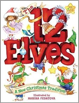 The 12 Elves: A New Christmas Tradition: Marina Fedotova ...
