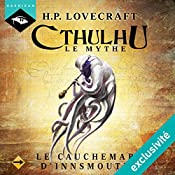 Le Cauchemar d'Innsmouth (Cthulhu - Le mythe 6) | Howard Phillips Lovecraft