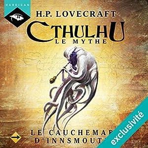 Le Cauchemar d'Innsmouth (Cthulhu - Le mythe 6) | Livre audio