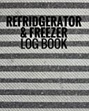 Refrigerator & Freezer Log Book: Grey Stripes Cover | Record Fridge/ Freezer Temperatures | Large Glossy Softback Log Book | Use for Business, Home, ... | Monitor Contents & Comply With Regulations