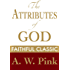 The Attributes of God (Arthur Pink Collection Book 3)