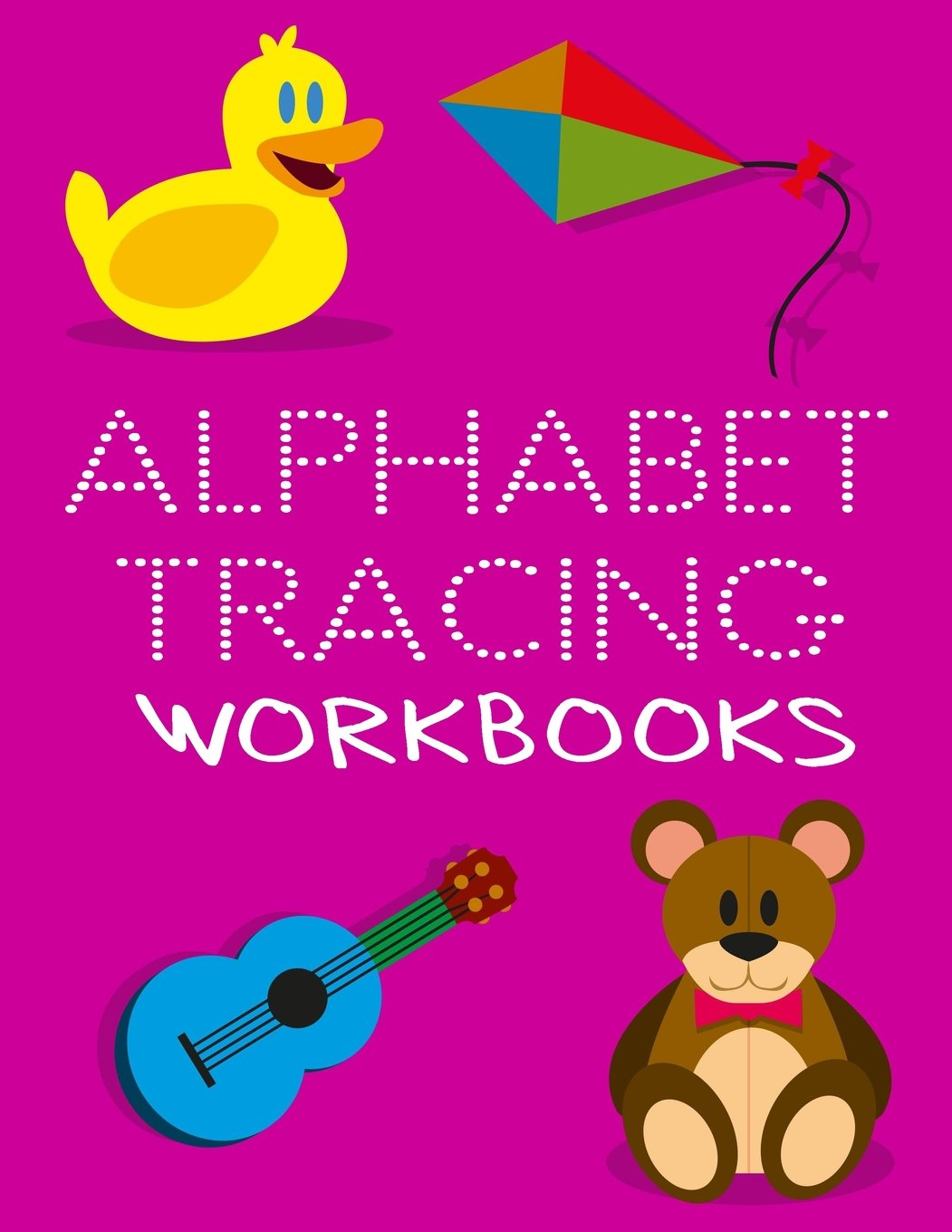 """Alphabet Tracing Workbooks: Letter Tracing Practice Book For Preschoolers, Kindergarten (Printing For Kids Ages 3-5)(5/8"""" Lines, Dotted) PDF"""
