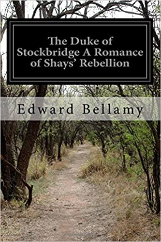 The Duke of Stockbridge, a romance of Shay's Rebellion | D&R - Kültür, Sanat ve Eğlence Dünyası