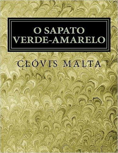 O Sapato Verde-Amarelo (Portuguese Edition) (Portuguese) 1st Edition
