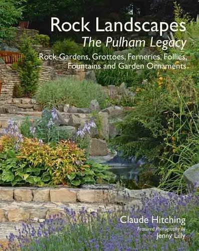 - Rock Landscapes: The Pulham Legacy: Rock Gardens, Grottoes, Ferneries, Follies, Fountains and Garden Ornaments