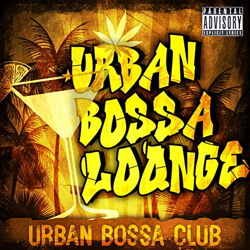 Urban Bossa Lounge [Explicit]