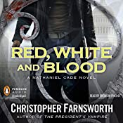 Red, White, and Blood: The President's Vampire, Book 3 | Christopher Farnsworth