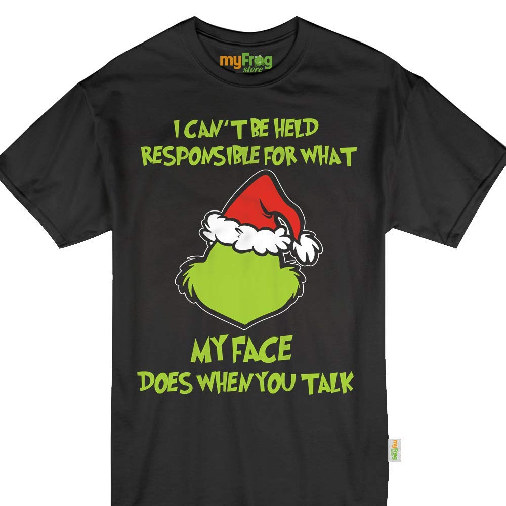 Amazon.com  Grinch Sarcasm Christmas Funny Responsible for My Face Tshirt   Clothing d13274677