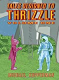 Tales Designed to Thrizzle: Volume 1