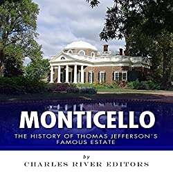 Monticello: The History of Thomas Jefferson's Famous Estate