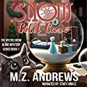 Snow Cold Case: A Romantic Mystery: The Mystic Snow Globe Mystery Series, Book 1 Audiobook by M. Z. Andrews Narrated by Stacy Hinkle
