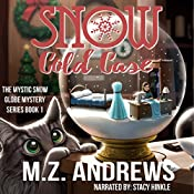 Snow Cold Case: A Romantic Mystery: The Mystic Snow Globe Mystery Series, Book 1 | M. Z. Andrews