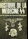 Histoire de la medecine ss ou le mythe du racisme biologique par Ternon