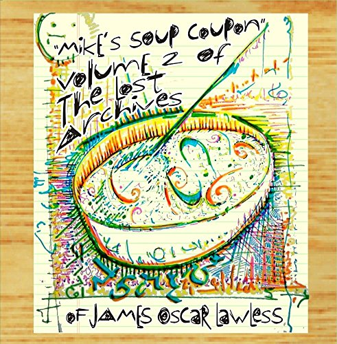 Price comparison product image Mike's Soup Coupon - The Lost Archive Volume II of James Oscar Lawless