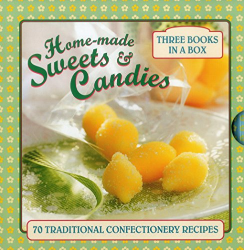 Home-Made Sweets & Candies: 70 Traditional Confectionery Recipes by Claire Ptak