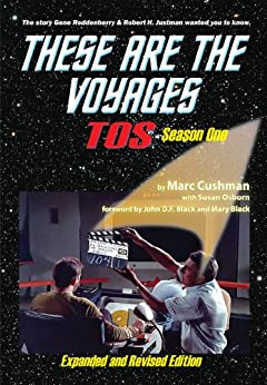 These Are The Voyages, TOS, Season One  (These Are The Voyages series Book 1) by [Cushman, Marc, Osborn, Susan]