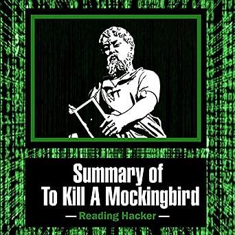 to kill a mockingbird one sentence summary