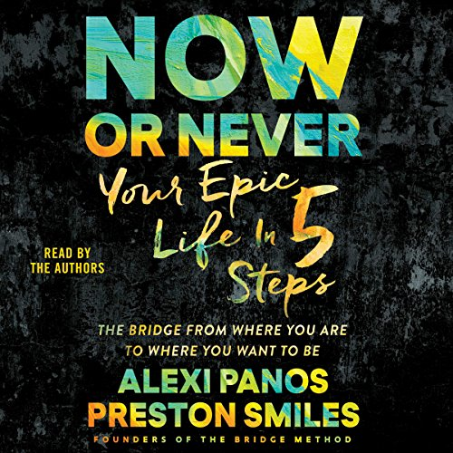 Now or Never: Your Epic Life in 5 Steps Audiobook [Free Download by Trial] thumbnail