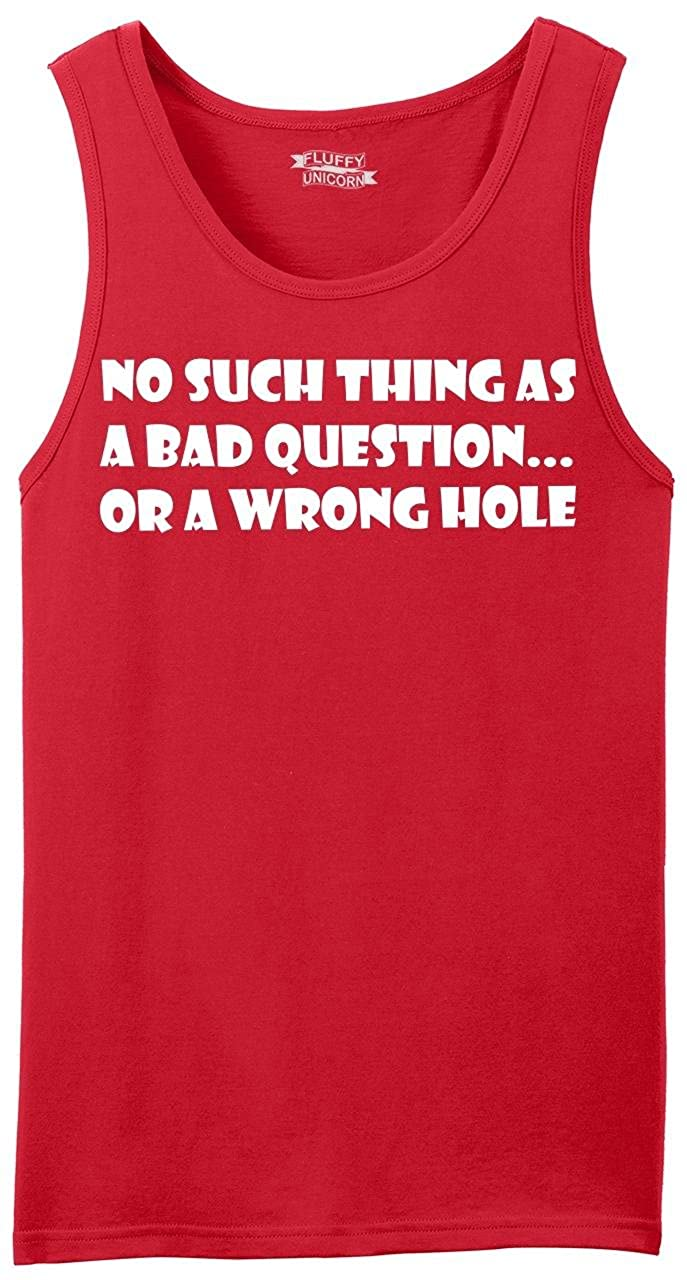 Comical Shirt Mens No Such Thing As A Bad Question Or A Wrong Hole Tank Top