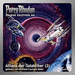 Allianz der Galaktiker - Teil 2 (Perry Rhodan Silber Edition 85)