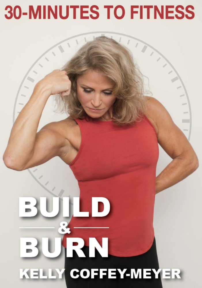 30 Minutes to Fitness: Build & Burn 3 DVD Set with Kelly Coffey-Meyer