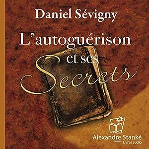 L'autoguérison et ses secrets | Livre audio