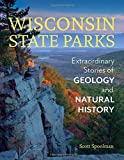 img - for Wisconsin State Parks: Extraordinary Stories of Geology and Natural History book / textbook / text book
