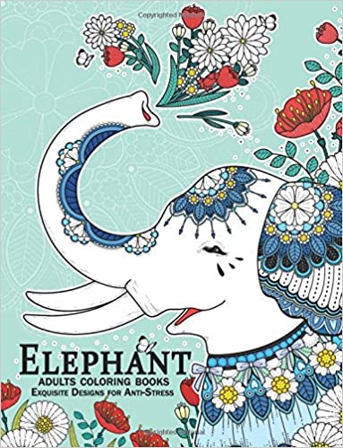 Elephant coloring books for adults: An Adult Coloring Book with Elephant and Mandala doodle Designs